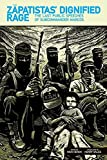 img - for The Zapatistas' Dignified Rage: The Last Public Speeches of Subcommander Marcos book / textbook / text book