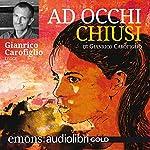 Ad occhi chiusi | Gianrico Carofiglio