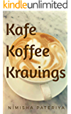 Kafe Koffee Kravings (Hindi Edition)