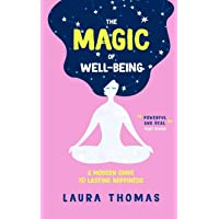 The Magic of Well-Being: A Modern Guide to Lasting Happiness