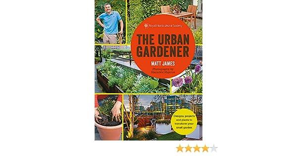 rhs the urban gardener james matt majerus marianne