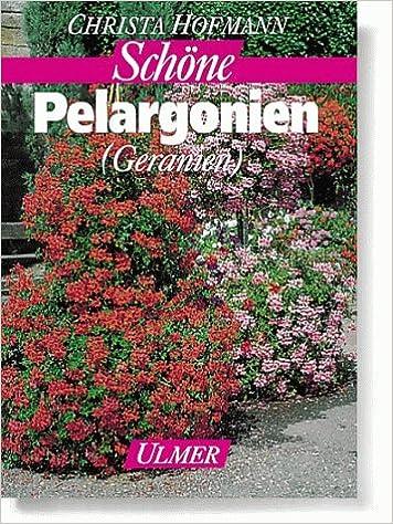 Schone Pelargonien Geranien Christa Hofmann 9783800165087