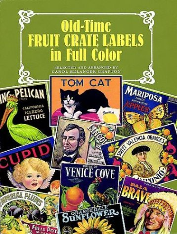 Old-Time Fruit Crate Labels in Full Color (Dover Pictorial Archive Series)