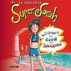 Willkommen im Club der Superhelden (Super Sarah 1) Hörbuch
