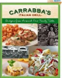 Carrabba's Italian Grill: Recipes from Around Our Family Table offers