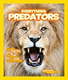 National Geographic Kids Everything Predators: All the Photos, Facts, and Fun You Can Sink Your Teeth Into