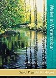 Water in Watercolour (Art Handbooks)