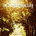 The Impersonal Life Audiobook by Joseph Benner Narrated by Clay Lomakayu