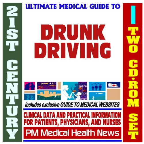 Download 21st Century Ultimate Medical Guide to Drunk Driving and DUI - Authoritative Clinical Information for Physicians and Patients (Two CD-ROM Set) pdf epub