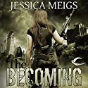 The Becoming Audiobook by Jessica Meigs Narrated by Christian Rummel