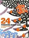 24 Pingouins avant Noël : Un livre-calendrier de l'Avent par Fromental