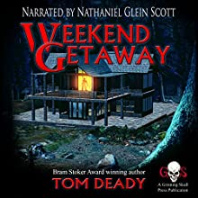 Weekend Getaway Audiobook by Tom Deady Narrated by Nathaniel Glein Scott