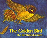 The Golden Bird por The Brothers Grimm