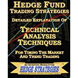 Hedge Fund Trading Strategies Detailed Explanation Of Technical Analysis Techniques For Timing The Market And Trend Trading