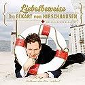 Liebesbeweise: Medizinisches Kabarett Hörspiel von Eckart von Hirschhausen Gesprochen von: Eckart von Hirschhausen