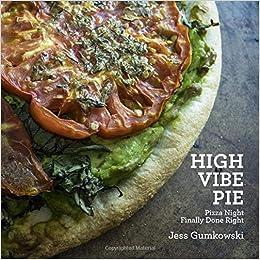 High Vibe Pie: Pizza Night Finally Done Right: Jess