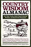 img - for Country Wisdom Almanac: 373 Tips, Crafts, Home Improvements, Recipes, and Homemade Remedies by Editors of Storey Publishing's Country Wisdom Bulletins (2008-02-14) book / textbook / text book