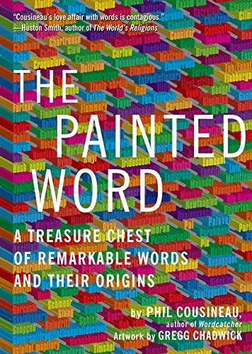 The Painted Word: A Treasure Chest of Remarkable Words and Their Origins cover