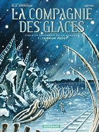 La Compagnie des Glaces (BD) - Cycle 3 La compagnie de la banquise, tome 1 : Terror Point par Georges-Jean Arnaud