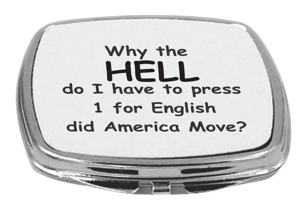 Rikki Knight Compact Mirror, Why the Hell English-Did America Move?, 5 Ounce