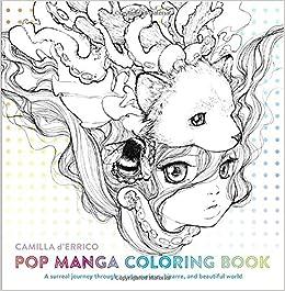 amazoncom pop manga coloring book a surreal journey through a cute curious bizarre and beautiful world 9780399578472 camilla derrico books - Amazon Coloring Book