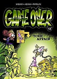 Game Over, tome 13 : Toxic Affair par  Midam
