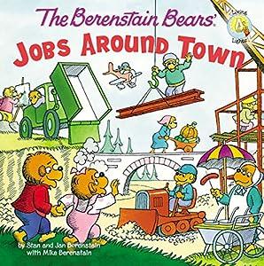 The Berenstain Bears: Jobs Around Town (Berenstain Bears/Living Lights: A Faith Story)