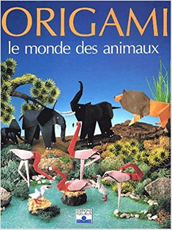 Read Online Origami : Le Monde des animaux pdf, epub