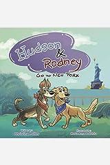 Hudson & Rodney: Go To New York (1) Hardcover