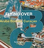 Flying over ABC (Aruba, Bonaire, Curaçao), Karel Tomei, 9055946923