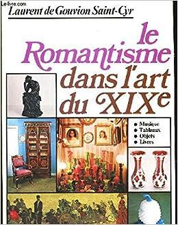 Le Romantisme Dans L Art Du Xixe Siecle Tableaux Livres