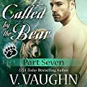 Called by the Bear: Part 7: BBW Werebear Shifter Romance Audiobook by V. Vaughn Narrated by Erin deWard