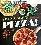 Let's Make Pizza!: A Pizza Cookbook t...