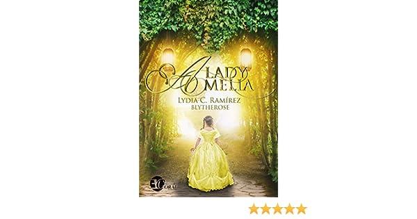 LADY AMELIA eBook: LYDIA C. RAMIREZ, GROUP EDITION WORLD, EDICIONES CORAL: Amazon.es: Tienda Kindle