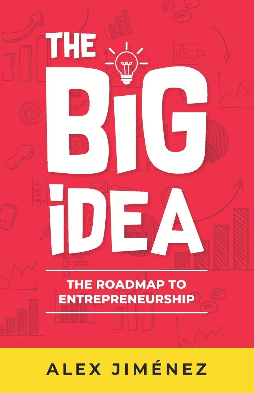 The Big Idea: The Roadmap to Entrepreneurship