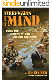 Firefights of the Mind: When the Demons of War Follow You Home