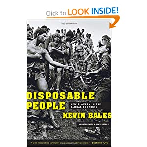 Disposable People: New Slavery in the Global Economy K. Bales