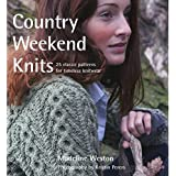 Country Weekend Knits: 25 Classic Patterns for Timeless Knitwear