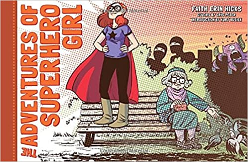 """The Adventures of Superhero Girl"" by Faith Erin Hicks"