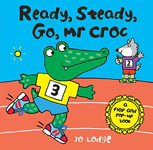 Ready, Steady, Go, Mr Croc: A Flap and Pop-Up (Croc Flap)