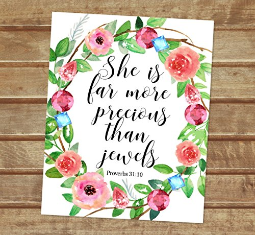 She Is Far More Precious Than Jewels, Proverbs 31:10, Inspirational Art  Print, Unframed Print, 8