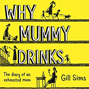 Why Mummy Drinks Audiobook