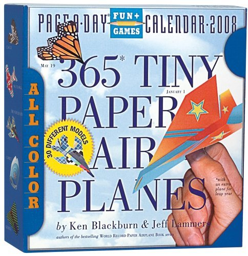 365 Tiny Paper Airplanes Page-A-Day Calendar 2008 (Page-A-Day Calendars) by Ken Blackburn ()