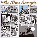 Hi, Yo Silver, Away! by The Lone Ranger