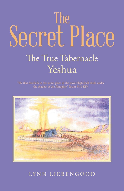 Download The Secret Place: The True Tabernacle Yeshua pdf epub