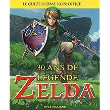 Zelda, 30 ans de légende: Le guide ultime non officiel