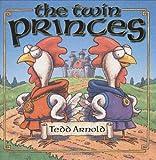 The Twin Princes, Tedd Arnold, 0803726961