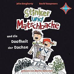 Stinker und Matschbacke und die Doofheit der Dachse (Stinker und Matschbacke 1)