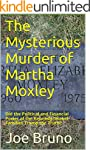 The Mysterious Murder of Martha Moxle...