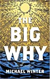 The Big Why, Michael Winter, 0887841880